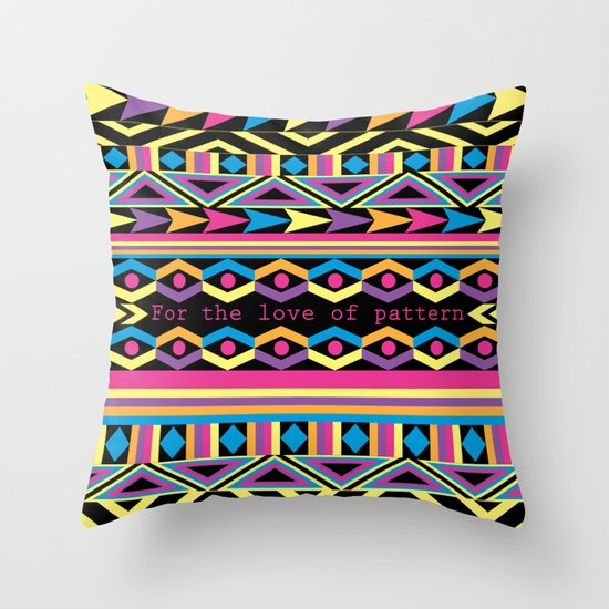 For The Love Of Pattern. Throw Pillow