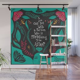 You can not wake a person who is pretending to be asleep inspirational quote, handlettering 005 Wall Mural