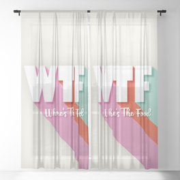 WTF where's the food Sheer Curtain
