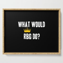 What Would RBG do? Serving Tray