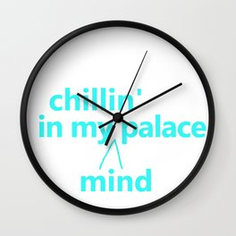 Chillin' in my palace Wall Clock