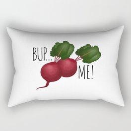 Bup... Beets Me! Rectangular Pillow