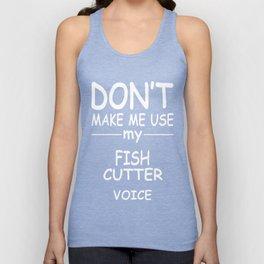 FISH-CUTTER-tshirt,-my-FISH-CUTTER-voice Unisex Tank Top