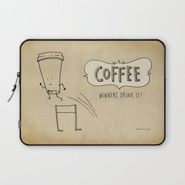 COFFEE  Winners Drink It! Laptop Sleeve