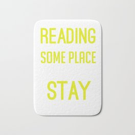 Reading Gives Us Some Place To Go When We Have To Stay Where We Are Bath Mat