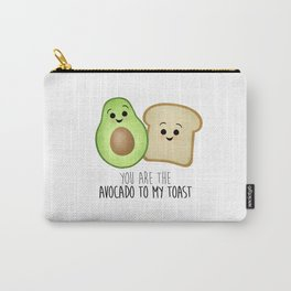 You Are The Avocado To My Toast Carry-All Pouch