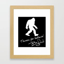 Thanks For Believin' Bigfoot Autograph Silhouette Framed Art Print