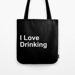 I Love Drinking Tote Bag