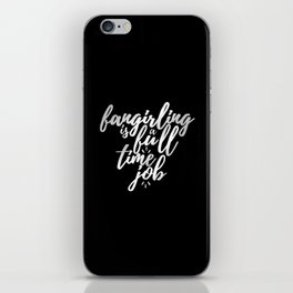 Fangirling is a full time job iPhone Skin