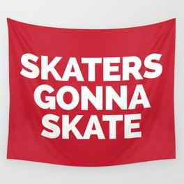 Skaters Gonna Skate Quote Wall Tapestry