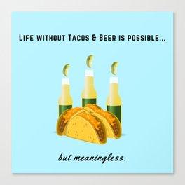 Tacos & Beer, Happy Life, Viva Mexico, Happiness, El Compadre, Vodka, Tequila Canvas Print