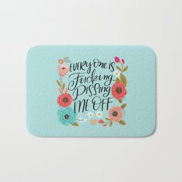 Pretty Swe*ry: Everyone is Fucking Pissing Me Off Bath Mat