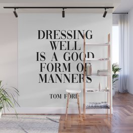 dressing well is a good form of manners Wall Mural