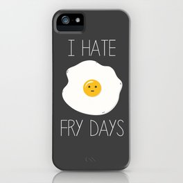 I Hate Fry-Days iPhone Case