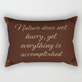 Nature Does Not Hurry Rectangular Pillow