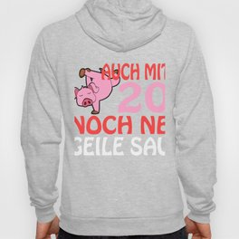 """A German Piggy Birthday Tee For Pig Lovers """"Auch Mit 20 Noch Ne Geile Sau"""" T-shirt Animals Pork Meat Hoody"""
