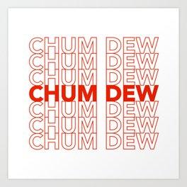 Chum Dew Art Print