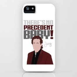 No Precedent iPhone Case