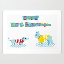 Smile at a Stranger Art Print