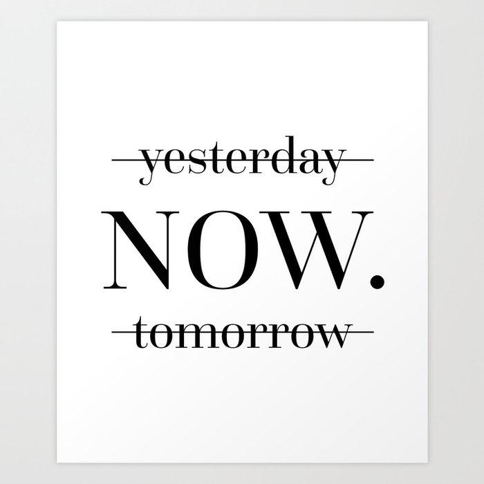 NOW Motivational Quote Art Print