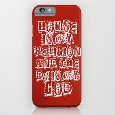 House Is My Religion Slim Case iPhone 6s
