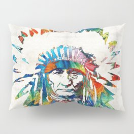 Native American Art - Chief - By Sharon Cummings Pillow Sham
