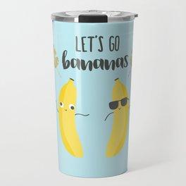 Let's go bananas Travel Mug