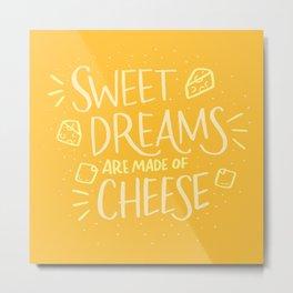 Cheese Dreams Metal Print