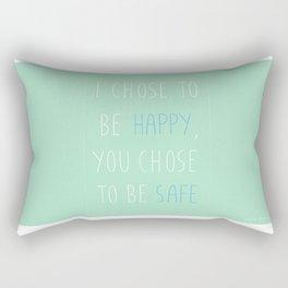 You Chose Rectangular Pillow