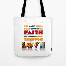 Faith Expressing Itself Through Love Tote Bag