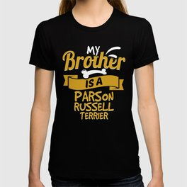 My Brother Is A Parson Russell Terrier T-shirt