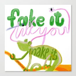 Fake it till you make it Canvas Print