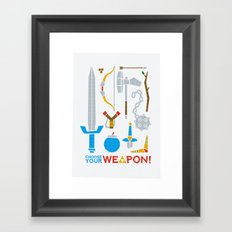 Choose Your Weapon Framed Art Print