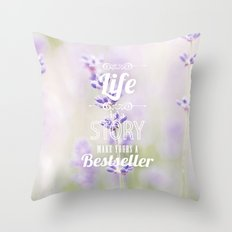 life is a story, make yours a bestseller Throw Pillow
