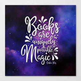 Books are a Uniquely Portable Magic - Stephen King Quote Canvas Print