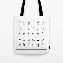 "Woodworking: ""Atelieru' lu' Kata"" No. 1 Tote Bag"