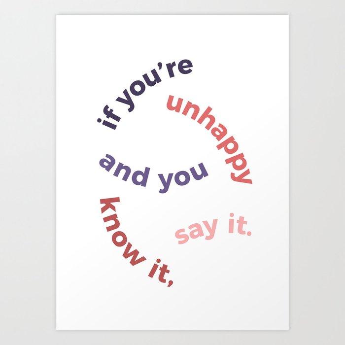 if you're unhappy and you know it Art Print