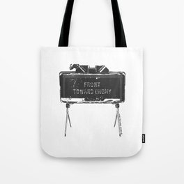 Claymore 'Front Toward Enemy' Tote Bag