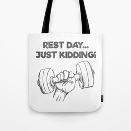 Funny Workout Quote Gift Rest Day Just Kidding Gift Tote Bag