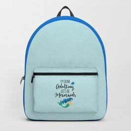 Done Adulting Mermaids Funny Quote Backpack