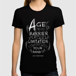 Age is no barrier Life Inspirational Typography Quote Design T-shirt