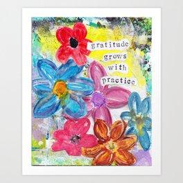 Gratitude Grows with Practice Art Print