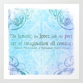 The lunatic, the lover - Midsummer Night Shakespeare Love Quote Art Print