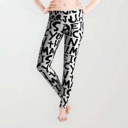 the magic is in you x typography Leggings