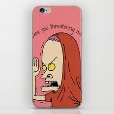 Are you threatening me? iPhone & iPod Skin
