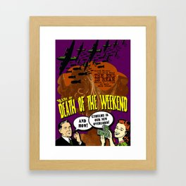 Death to Death of the Weekend Framed Art Print