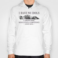 senna Hoodies featuring I Have No Idols - Senna Quote by One Curious Chip