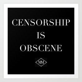 Censorship is Obscene Art Print