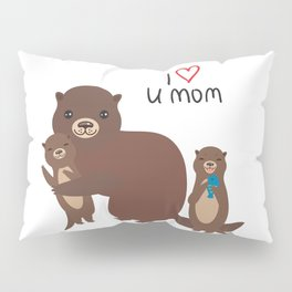 I Love You Mom. Funny brown kids otters with fish on white background. Gift card for Mothers Day. Pillow Sham