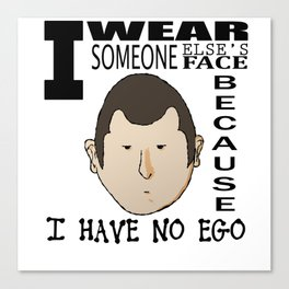 No ego face Canvas Print